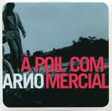Arno : A Poil Commercial (CD)
