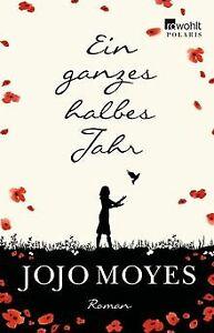 Ein ganzes halbes Jahr von Moyes, Jojo   Buch   Zustand sehr gut