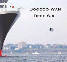 Doodoo Wah - Deep Six (2006, CD NEUF)