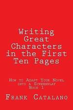 Writing Great Characters in the First Ten Pages (How to Adapt Your Novel into a