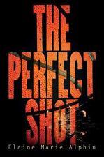 Carolrhoda YA: The Perfect Shot by Elaine Marie Alphin (2011, Paperback)