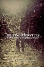 FIGHTING MONSTERS : AN INTIMATE HISTORY OF THE SANDAKAN TREAGEDY