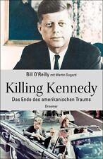 Bill, O'Reilly - Killing Kennedy: Das Ende des amerikanischen Traums