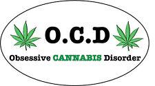 O.c.d - trouble obsessionnel de cannabis-Nouveauté / Humour Autocollant - 16 cm x 9 cm