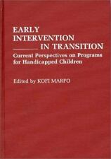 Early Intervention in Transition: Current Perspectives on Programs for Handicapp
