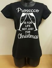 Ladies fitted novelty t-shirt 'prosecco is for life not just for christmas'