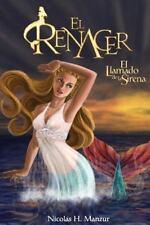 El Renacer: El Llamado de la Sirena by Nicolás Manzur (2016, Paperback)
