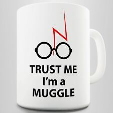 Trust Me I'M A Muggle Coffee Gift Mug
