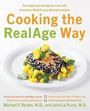 Cooking the RealAge Way: Turn Back Your Biological Clock by Roizen, Michael F.