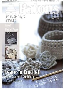 Learn to Crochet Book Patons 3826 Beginners guidebook lots of easy Patterns NEW