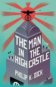 The Man In The High Castle, Dick, Philip K., New,