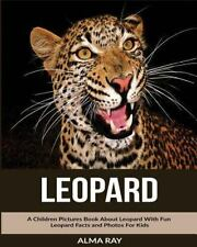 Leopard: a Children Pictures Book about Leopard with Fun Leopard Facts and...
