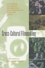 Cross-Cultural Filmmaking: A Handbook for Making Documentary and Ethnographic...