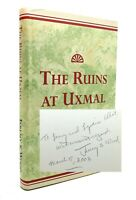 Jeremy S. Wood THE RUINS AT UXMAL Signed 1st 1st Edition 1st Printing