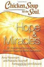 Chicken Soup for the Soul: Hope & Miracles: 101 In