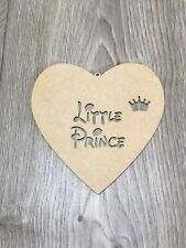 Little Princess/Prince Wooden MDF Heart Shape Plaque