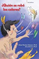 Quien se robo los colores? Third Edition (Spanish Edition)