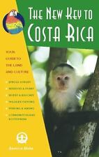 The New Key to Costa Rica: A Wild and Crazy Guide to Celebrating Your True Self