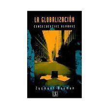 La Globalizacion: Consecuencias Humanas (Paperback or Softback)