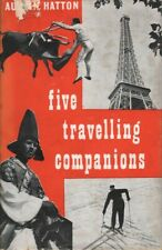 Austin Hatton FIVE TRAVELLING COMPANIONS 1960 1st Ed. HC Book