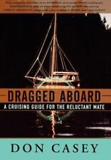 Dragged Aboard : A Cruising Guide for the Reluctant Mate-ExLibrary