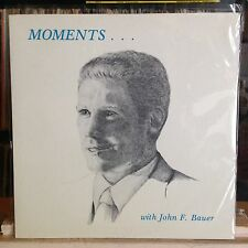 [Rock/Pop]~Nm Lp~John F. Bauer~Moments.~[Original 1981~Jfb~Issue]