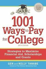 1001 Ways to Pay for College: Strategies to Maximize Financial Aid, Scholarships