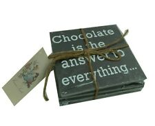 SHABBY CHIC - SLATE COASTERS x 4 - Chocolate is the answer - NEW