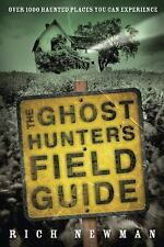 New, The Ghost Hunter's Field Guide: Over 1000 Haunted Places You Can Experience