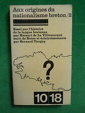 AUX ORIGINES DU NATIONALISME BRETON T2 ESSAI SUR L'HISTOIRE DE LANGUE BRETONN