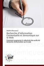 Recherche d'Information Contextuelle et Semantique Sur le Web by Bouramoul...