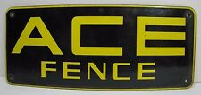 Old Porcelain ACE FENCE Sign yellow & black company advertising farm industrial