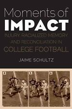 Moments of Impact: Injury, Racialized Memory, and Reconciliation in College Foot
