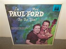 Les Paul & Mary Ford . Bye Bye Blues . Sealed LP
