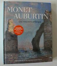 MONET AUBURTIN UNE RENCONTRE ARTISTIQUE  CATALOGUE EXPOSITION GIVERNY NEUF