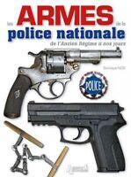 Les Armes De La Police Nationale : De L'ancien Regime a Nos Jours, Hardcover ...