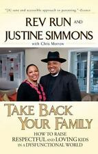Take Back Your Family: How to Raise Respectful and Loving Kids in a Dysfunctiona