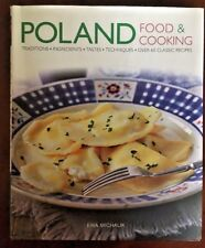The Food and Cooking of Poland: Traditions, Ingredients, Tastes & Techniques
