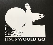 Christian Surf Sticker - Jesus Would Go Surfing  Surfboard Faith Salvation Surf