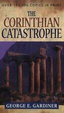 The Corinthian Catastrophe, George E. Gardiner, 0825427088, Book, Good
