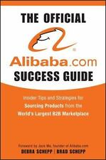 The Official Alibaba. com Success Guide : Insider Tips and Strategies for Sourc…