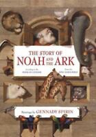The Story of Noah and the Ark (According to the Book of Genesis, from the King..