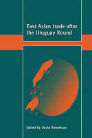 East Asian Trade after the Uruguay Round (Trade and Development), , Used; Very G