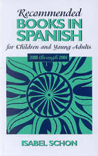Recommended Books in Spanish for Children and Young Adults: 2000 through 2004