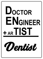 DOCTOR ENGINEER ARTIST = DENTIST - DENTIST STOREFRONT   Adhesive Vinyl Sign Dec