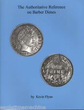 The Authoritative Reference on BARBER DIMES Illustrated NEW Book by Kevin Flynn
