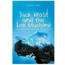 Jack Frost and the Ice Machine: The Making of an Assassin (Paperback or Softback