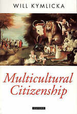 Multicultural Citizenship : A Liberal Theory of Minority Rights-ExLibrary