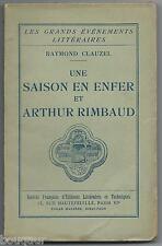 ARTHUR RIMBAUD - Raymond CLAUZEL - Une saison en enfer et Arthur Rimbaud - 1931