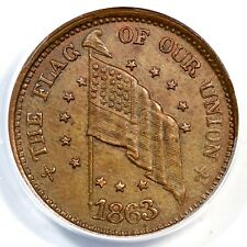 1863 ANACS AU 58 Patriotic THE FLAG OF OUR UNION ARMY & NAVY Civil War Token